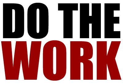 Do The Work Every Day Entrepreneurship Life