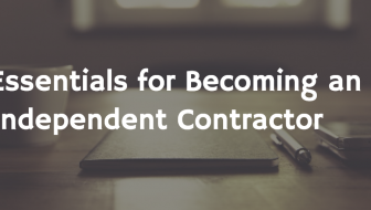 Essentials for Becoming an Independent Contractor