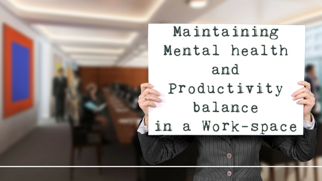 Maintaining mental health and productivity balance in a work-space