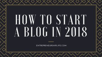 How To Start A Blog In 2018 – A Detailed Guide